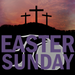 Easter Sunday – April 4th, 2021